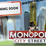 Coming Soon: Monopoly City Streets