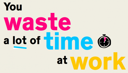 Infographic: You Waste A LOT Of Time At Work