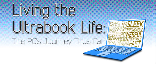 The PC's Journey So Far - The Ultrabook Life